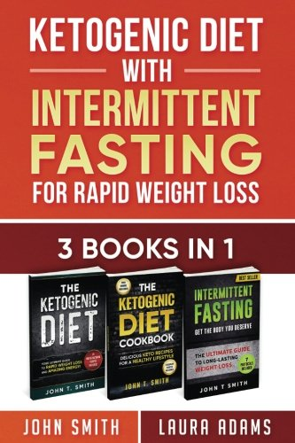 ketogenic-diet-with-intermittent-fasting-for-rapid-weight-loss-3-books-in-1-bundle-100-delicious-low-carb-recipes-for-amazing-energy-intermittent-fasting-bundle-atkins-diet-volume-1