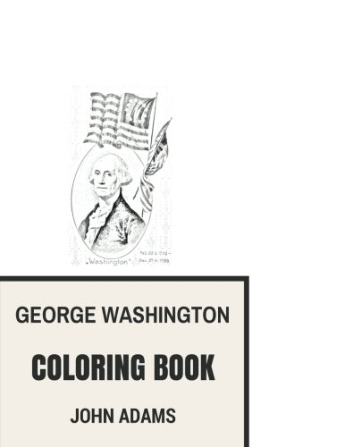 george-washington-coloring-book-first-american-president-and-founding-father-remembrance-of-brave-and-heroes-inspired-adult-coloring-book-coloring-book-for-adults