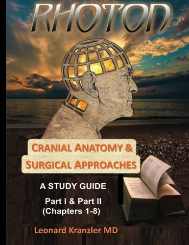 cranial-anatomy-surgical-approaches-a-study-guide-parts-i-ii-volume-1