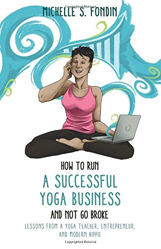 how-to-run-a-successful-yoga-business-and-not-go-broke-lessons-from-a-yoga-teacher-entrepreneur-modern-hippie