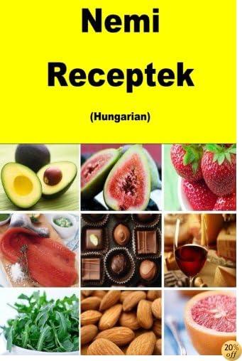 Nemi Receptek (Hungarian) (Hungarian Edition)
