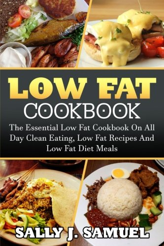 low-fat-cookbook-the-essential-low-fat-cookbook-on-all-day-clean-eating-low-fat-recipes-and-low-fat-diet-meals-low-fat-cookbook-low-fat-recipes