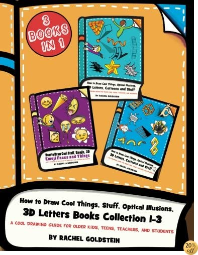 THow to Draw Cool Things, Stuff, Optical Illusions, 3D Letters Books Collection 1-3: A Cool Drawing Guide for Older Kids, Teens, Teachers, and Students (Drawing for Kids) (Volume 18)
