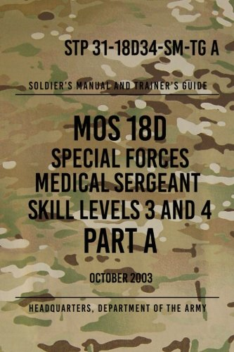 stp-31-18d34-sm-tg-a-mos-18d-special-forces-medical-sergeant-part-a-skill-levels-3-and-4