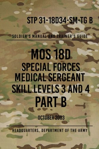 stp-31-18d34-sm-tg-b-mos-18d-special-forces-medical-sergeant-part-b-skill-levels-3-and-4