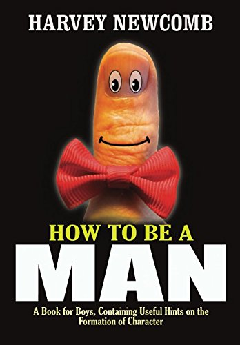 how-to-be-a-man-illustrated-a-book-for-boys-containing-useful-hints-on-the-formation-of-character