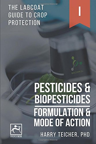 pesticides-biopesticides-formulation-mode-of-action-color-edition-the-labcoat-guide-to-crop-protection