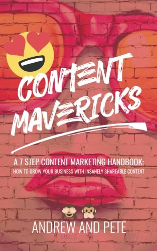 content-mavericks-how-to-grow-your-business-with-insanely-shareable-content