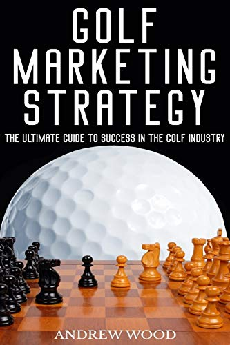 golf-marketing-strategy-the-ultimate-guide-to-success-in-the-golf-industry