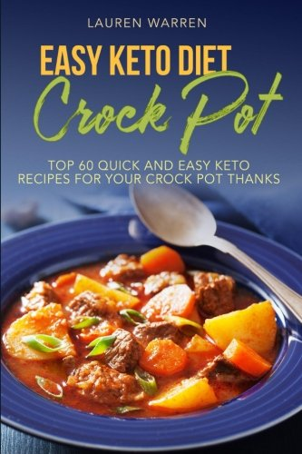 easy-keto-diet-crock-pot-top-60-quick-and-easy-keto-recipes-for-your-crock-pot-keto-crock-pot-series-volume-2