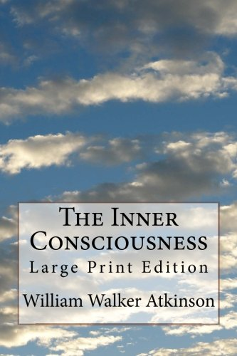 the-inner-consciousness-large-print-edition