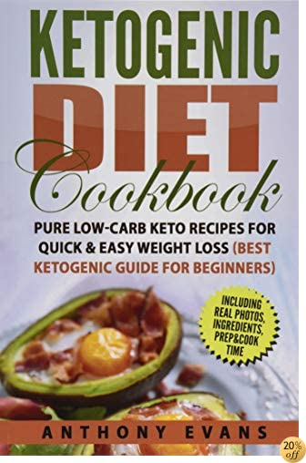 TKetogenic Diet Cookbook: Pure Low-Carb Keto Recipes for Quick & Easy Weight Loss
