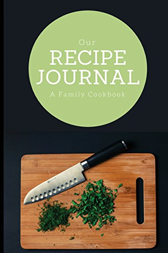 our-recipe-journal-a-family-cookbook-cutting-board-cover-design-6-x-9-blank-book-durable-cover-100-pages-for-handwriting-recipes