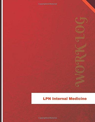 lpn-internal-medicine-work-log-work-journal-work-diary-log-136-pages-85-x-11-inches-orange-logs-work-log