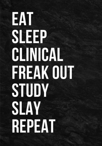 eat-sleep-clinical-freak-out-study-slay-repeat-not-journal-7x10-110-ruled-pages-composition-book-journal-nurse-nursing-medical