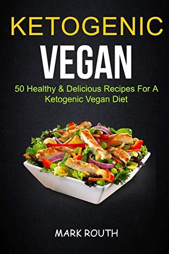 ketogenic-vegan-50-healthy-delicious-recipes-for-a-ketogenic-vegan-diet