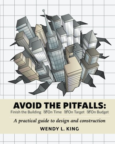 avoid-the-pitfalls-finish-the-building-on-time-on-target-and-on-budget-a-practical-guide-to-design-and-construction