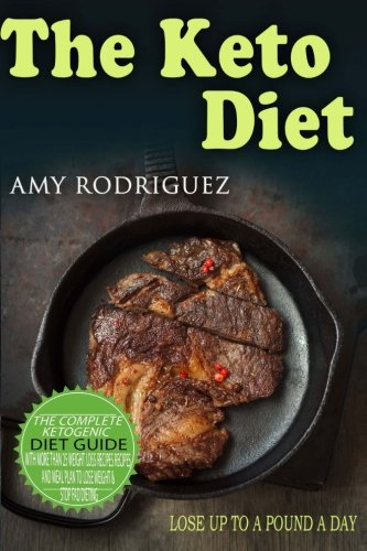 the-keto-diet-the-complete-ketogenic-diet-guide-with-more-than-25-weight-loss-recipes-recipes-and-meal-plan-to-lose-weight-stop-fad-dieting