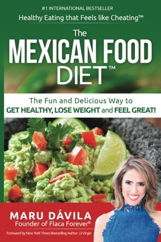 the-mexican-food-diet-healthy-eating-that-feels-like-cheating