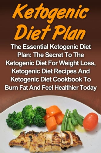 ketogenic-diet-the-essential-ketogenic-diet-plan-the-secret-to-the-ketogenic-diet-for-weight-loss-ketogenic-diet-recipes-and-ketogenic-diet-diet-cookbook-ketogenic-volume-1