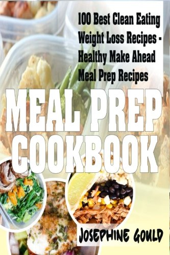 meal-prep-cookbook-100-best-clean-eating-weight-loss-recipes-healthy-make-ahead-meal-prep-recipes