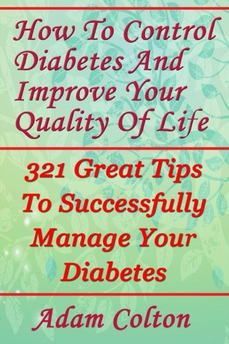 how-to-control-diabetes-and-improve-your-quality-of-life-321-great-tips-to-successfully-manage-your-diabetes