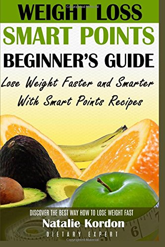 weight-loss-smart-points-beginners-guide-lose-weight-faster-and-smarter-with-smart-points-recipes