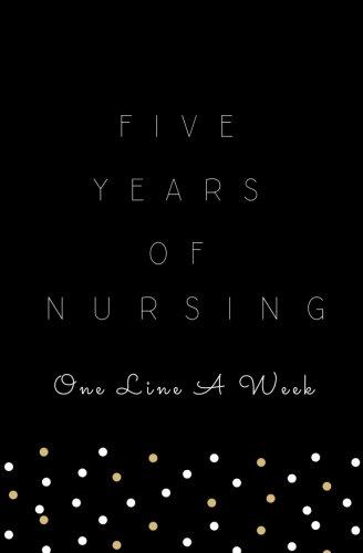 five-years-of-nursing-one-line-a-week-softback-five-year-nursing-memory-book-nurse-gifts-for-men-or-women-nurse-appreciation-gifts-new-nurse-confetti-journal-gold-polka-dot-memory-book