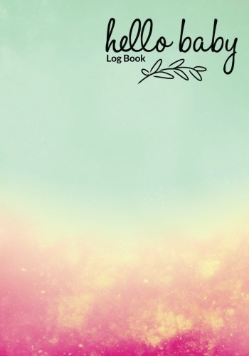 hello-baby-log-book-pregnancy-journal-record-book-for-mums-moms-diary-keepsake-and-memories-scrapbook-childbirth-checklists-weekly-logs-more-portable-size-parenthood-volume-19