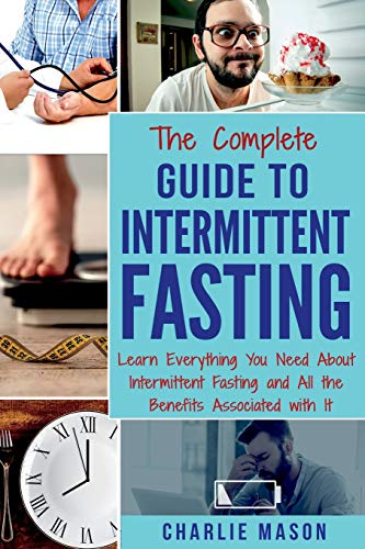 the-complete-guide-to-intermittent-fasting-learn-everything-you-need-about-intermittent-fasting-and-all-the-benefits-associated-with-it-fasting-guide-build-muscle-healthy-diet-burn