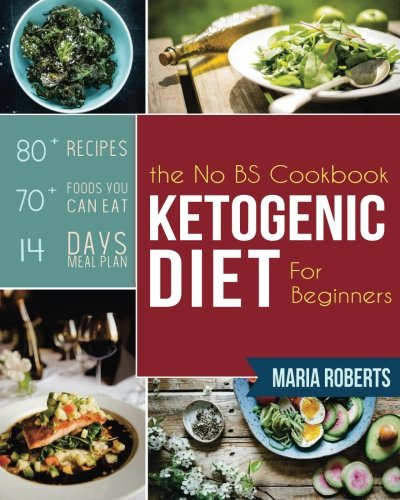 ketogenic-diet-the-no-bs-ketogenic-diet-cookbook-for-beginners-learn-the-fundamentals-of-the-keto-diet-with-complete-keto-recipes-meal-plan-ketogenic-cleanse