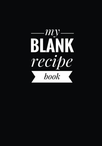 my-blank-recipe-book-a-personal-cookbook-classic-black-edition-7-x-10-blank-book-durable-cover-100-pages-for-handwriting-recipes