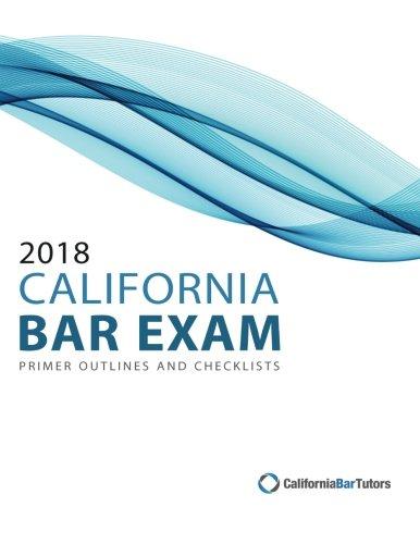 2018-california-bar-exam-primer-outlines-and-checklists
