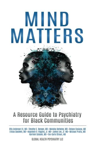 mind-matters-a-resource-guide-to-psychiatry-for-black-communities-volume-1