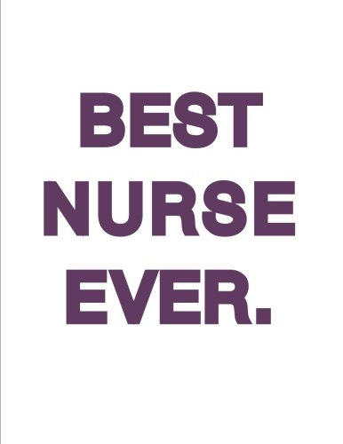 best-nurse-ever-not-85x11-inch-ruled-classic-journal-not-for-school-and-work-with-100-blank-pages-cute-and-funny-gifts-for-women-nurses