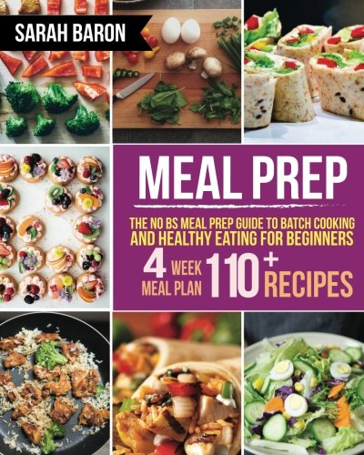 meal-prep-the-no-bs-meal-prep-guide-to-batch-cooking-and-healthy-eating-for-beginners-meal-prep-grab-and-go