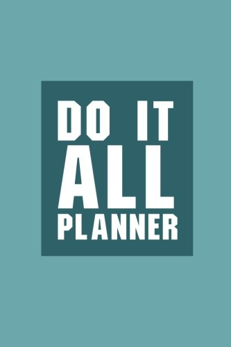do-it-all-planner-goal-setting-and-productivity-planning-tool-for-daily-personal-daily-to-do-lists-day-planner-time-management-volume-1