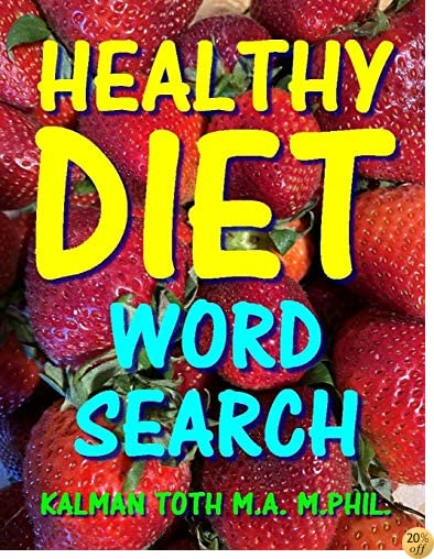 Healthy Diet Word Search: 133 Extra Large Print Entertaining Themed Puzzles