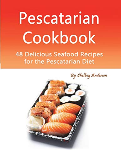pescatarian-cookbook-48-delicious-seafood-recipes-for-the-pescatarian-diet