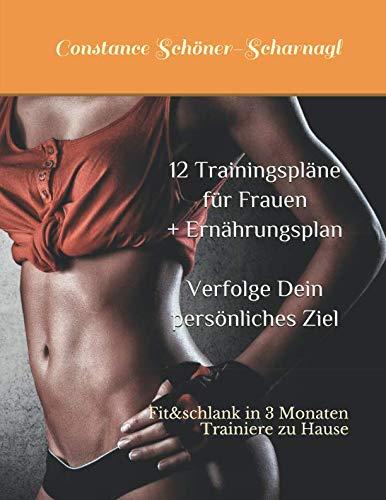 12-trainingsplne-fr-frauen-fit-schlank-in-3-monaten-verfolge-dein-persnliches-ziel-trainiere-zu-hause-german-edition