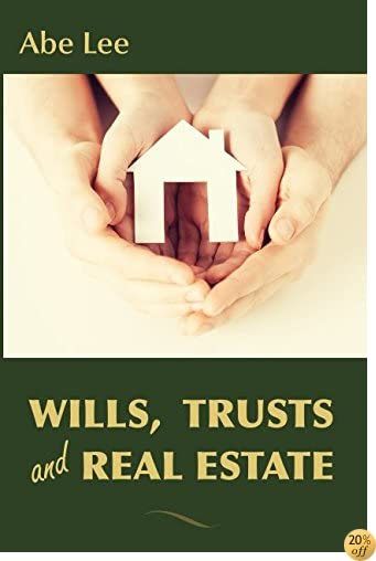 Wills, Trusts and Real Estate