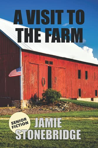 a-visit-to-the-farm-large-print-fiction-for-seniors-with-dementia-alzheimers-a-stroke-or-people-who-enjoy-simplified-stories-senior-fiction