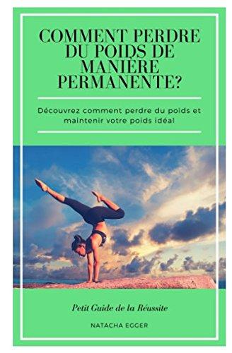 petit-guide-de-la-russite-comment-perdre-du-poids-de-manire-permanente-dcouvrez-comment-perdre-du-poids-et-maintenir-votre-poids-idal-french-edition