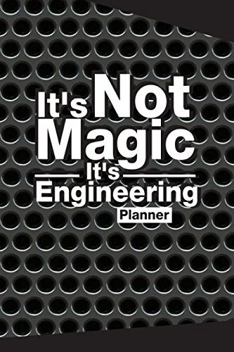 its-not-magic-its-engineering-planner-2018-2019-planner-weekly-and-monthly-march-2018-to-march-2019-calendar-schedule-organizer-and-journal-not-engineering-journal