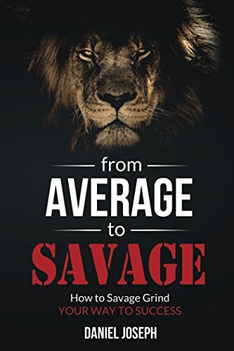 from-average-to-savage-how-to-savage-grind-your-way-to-success