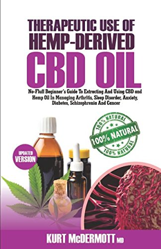 therapeutic-use-of-hemp-derived-cbd-oil-no-fluff-beginners-guide-to-extracting-and-using-cbd-oil-in-managing-fibroid-arthritis-sleep-disorder-anxiety-diabetes-and-cancer