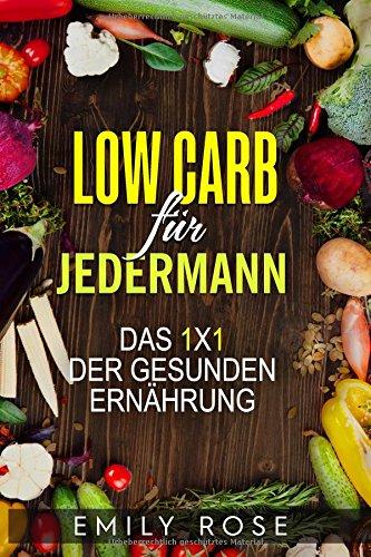 low-carb-fr-jedermann-das-1x1-der-gesunden-ernhrung-german-edition