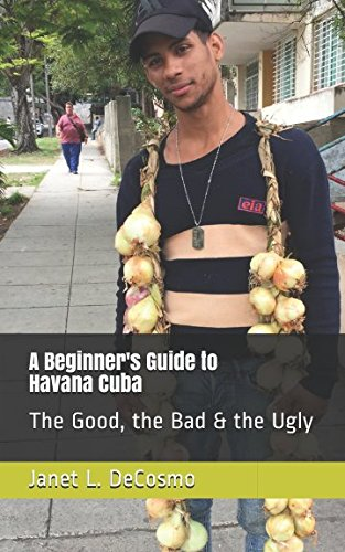 a-beginners-guide-to-havana-cuba-the-good-the-bad-the-ugly