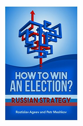 how-to-win-an-election-russian-strategy-secrets-of-election-campaign-managers