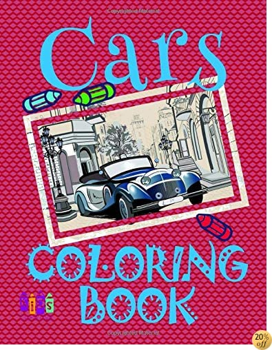 ✌ Cars ✎ Coloring Book ✍: Is an excellent choice for beginners - the pictures are not too detailed, clean and professional design ... and imagine ✎ (Coloring Book - Cars)